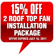 15% OFF 2 ROOF TOP FAN INSTALLATION PACKAGE